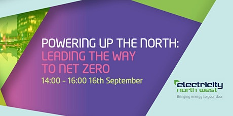 Powering Up the North: Leading the way to Net Zero tickets