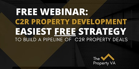 Easiest FREE Way to Build a Pipeline of C2R Development Property Deals tickets