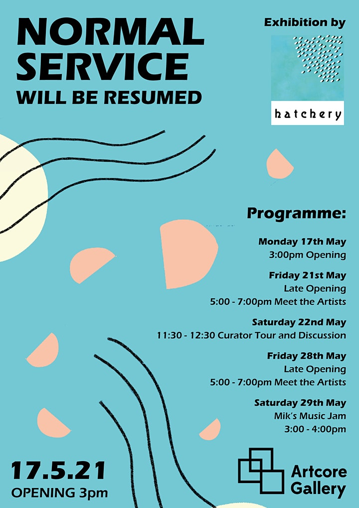 Exhibition Launch - Normal Service Will Be Resumed by Hatchery Artists image