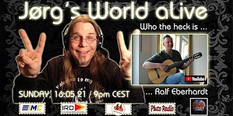Jørg's World aLIve; Who the heck is Ralf Eberhardt? biglietti