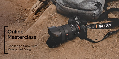 Online Masterclass | Challenge Sony with Ready, Set, Vlog tickets