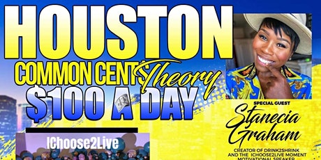Houston Common Cents Theory $100/day System w/ Millionaire Stanecia. Graham tickets