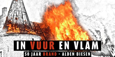 In Vuur en Vlam - 50 Jaar Brand Alden Biesen tickets