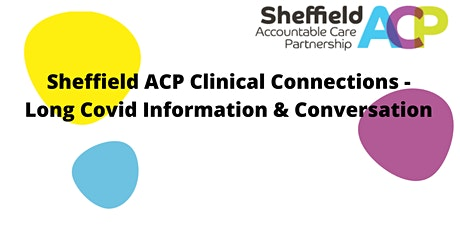 Sheffield ACP Clinical Connections - Long Covid Information & Conversation tickets