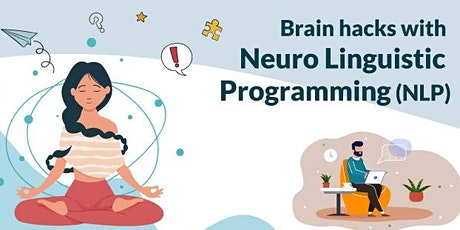 Crash Course: Brain Hacks using Neuro Linguistic Programming (NLP) tickets