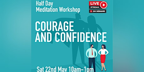 Courage & Confidence (Workshop) (Online & In-Person) tickets
