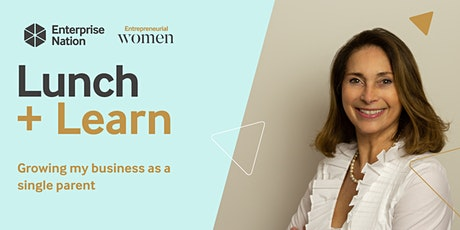 Lunch and Learn: Growing a business as a single parent tickets