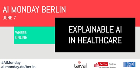 AI MONDAY BERLIN - EXPLAINABLE AI IN HEALTHCARE tickets