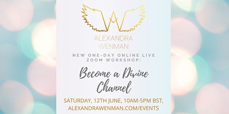 Become a Divine Channel  – Multidimensional  Channelling Online Course tickets