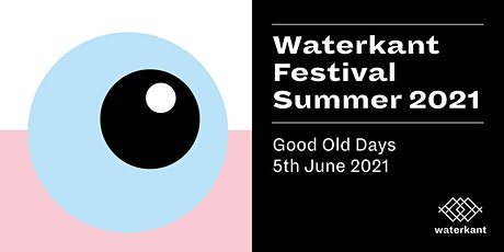 Waterkant Festival Summer 2021 - Day #3: Good Old Days Tickets