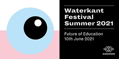 Waterkant Festival Summer 2021 - Day #4: Future Of Education Tickets