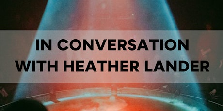 In Conversation with Heather Lander: The future of technology in the arts tickets