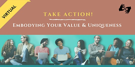 Take Action Diversity Event | 'Embodying Your Value & Uniqueness' tickets
