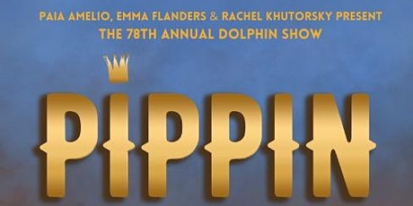 The 78th Annual Dolphin Show Presents Pippin - Southwest Area Tickets tickets