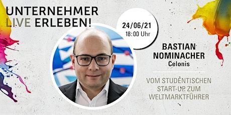 Unternehmer Live Erleben: Bastian Nominacher - Celonis Tickets