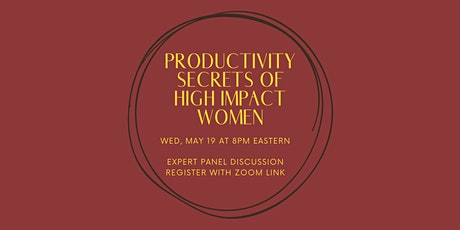 Productivity Secrets of High Impact Women - Expert Panel Discussion tickets