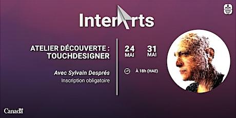 InterArts : Découvrir TouchDesigner avec Sylvain Després billets