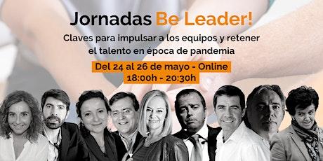 Jornadas Be Leader! - Claves para impulsar equipos y retener el talento entradas