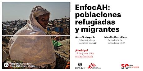 EnfocAH: poblaciones refugiadas y migrantes entradas