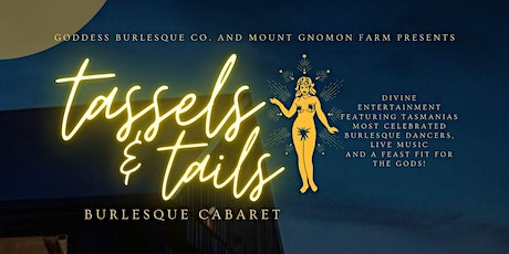 Goddess Burlesque Co.'s 'Tassels & Tails' SATURDAY JULY 17, 2021 tickets