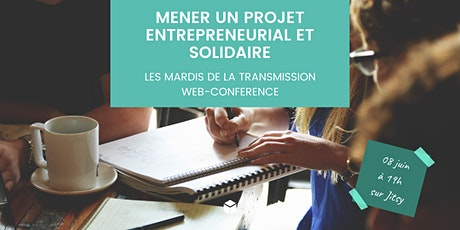 Mener un projet entrepreneurial et solidaire tickets