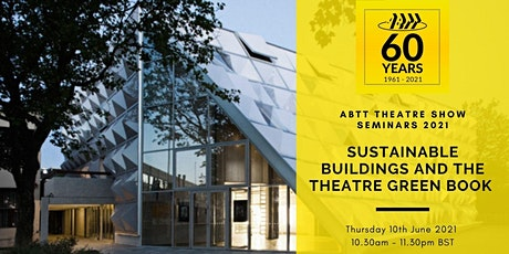 ABTT Seminar: Sustainable Buildings - The Theatre Green Book (Volume 2) Tickets