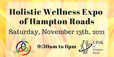 The Holistic Wellness Expo of Hampton Roads 2021 Returns!!! tickets