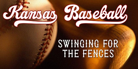 Premiere of Kansas Baseball: Swinging for the Fences tickets