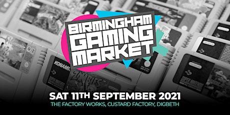Birmingham Gaming Market - 11th September 2021 tickets