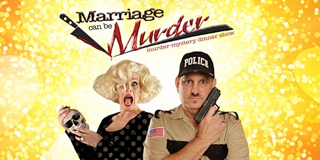 Marriage Can Be Murder - A LIVE Murder Mystery Dinner Show tickets