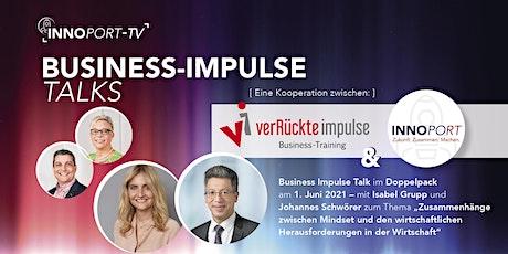 BUSINESS IMPULSE TALK - im Gespräch mit Isabel Grupp und Johannes Schwörer Tickets