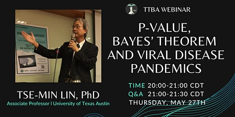 TTBA MAY WEBINAR: P-VALUE, BAYES' THEOREM AND VIRAL DISEASE PANDEMICS tickets