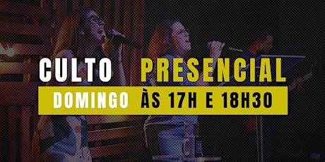 Culto Presencial - Domingo - 17h e18:30 ingressos