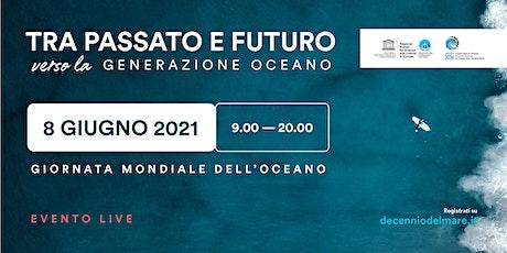 Tra passato e futuro verso la Generazione Oceano biglietti