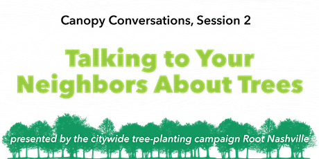 Talking to Your Neighbors About Trees (Canopy Conversations series, 2) tickets