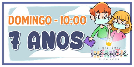 Ministério Infantil - 7 ANOS  -10H ingressos