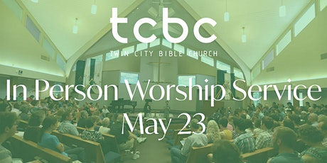 Twin City Bible Church 5/23/21 Sunday Service  #tcbc #mytcbc tickets