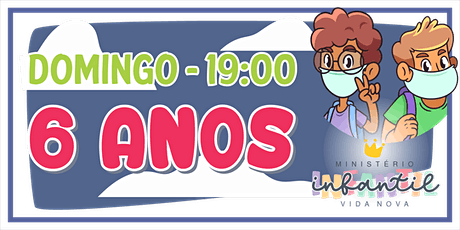 Ministério Infantil - 6 ANOS  -19H ingressos