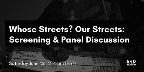 Whose Streets? Our Streets: Screening and Panel Discussion tickets
