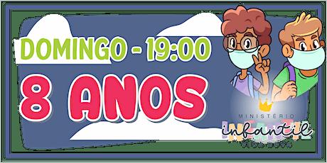 Ministério Infantil - 8 ANOS  -19H ingressos