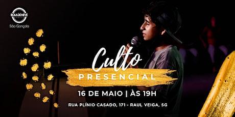 Culto Presencial - Bola de Neve São Gonçalo | 16/05 ingressos