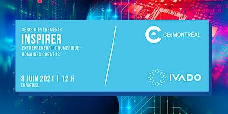 SÉRIE INSPIRER - EntrepreneurIAt numérique + Domaines créatifs tickets