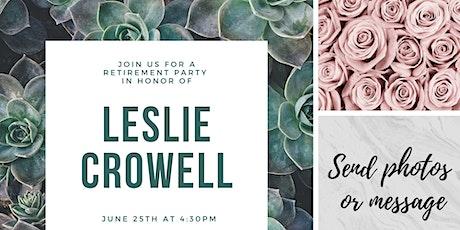 Leslie Crowell's Retirement Party billets