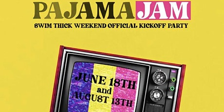 Swim Thick Pajama Jam Kickoff Party! tickets