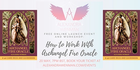 FREE Archangel Fire Oracle Online Launch Party, Attunement and Workshop tickets