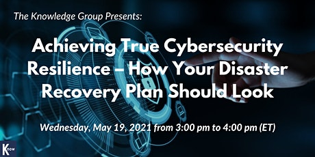 Achieving True Cybersecurity Resilience – Disaster Recovery Plan tickets