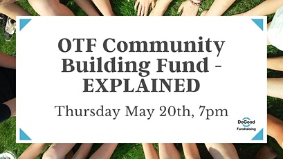 OTF Community Building Fund - EXPLAINED tickets