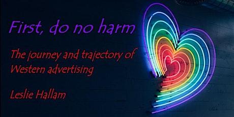 'First, Do No Harm' - Leslie Hallam tickets