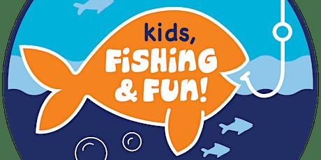 Kids, Fishing & Fun June 13 tickets