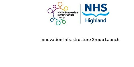 NHSH Innovation Infrastructure Group - launch event tickets